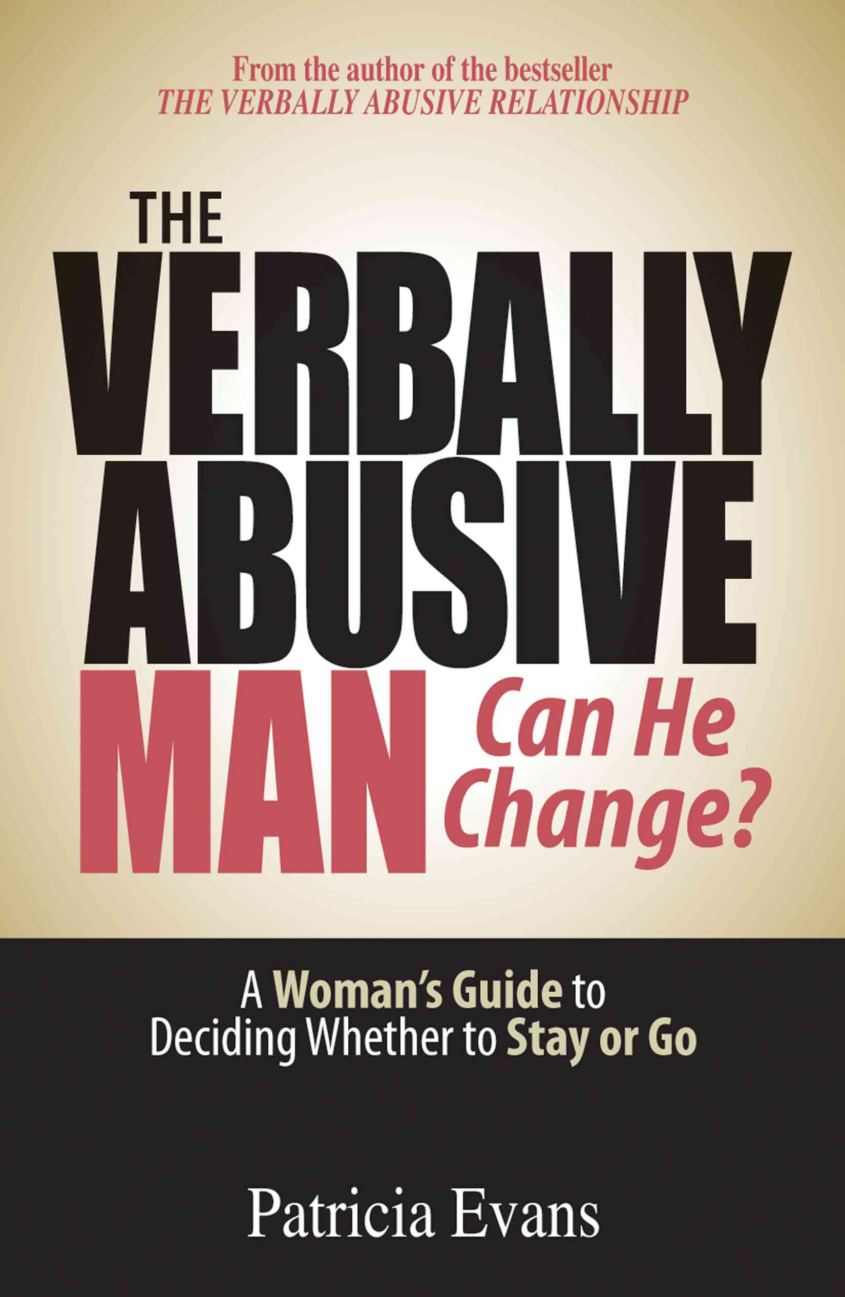The Verbally Abusive Man – Can He Change? – Verbal Abuse ...
