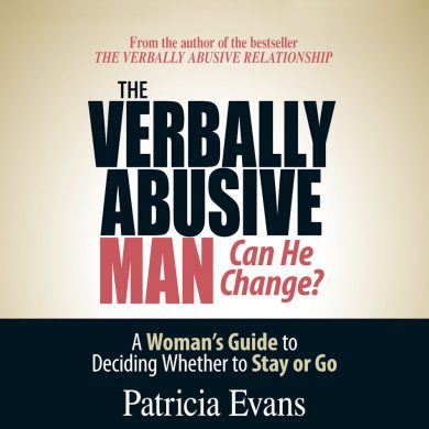 The Verbally Abusive Man – Can He Change?