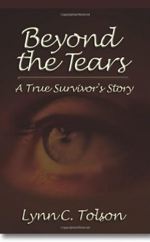 Books by Others: Beyond the Tears: A True Survivor's Story